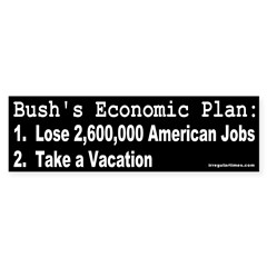 Bush's Economic Plan Bumper Bumper Sticker