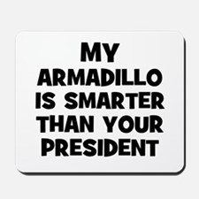 My Armadillo Is Smarter Than  Mousepad