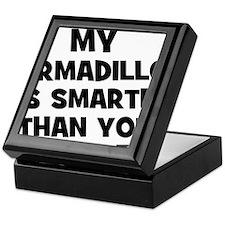 My Armadillo Is Smarter Than Keepsake Box