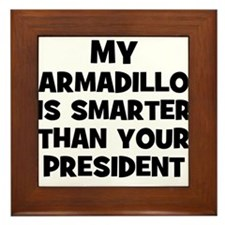 My Armadillo Is Smarter Than  Framed Tile