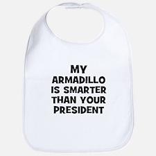 My Armadillo Is Smarter Than  Bib