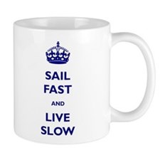 Sail Fast And Live Slow Small Mug