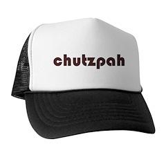 Chutzpah Trucker Hat