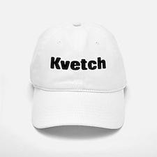 Kvetch Baseball Baseball Cap