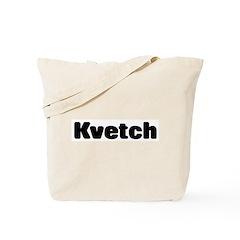 Kvetch Tote Bag