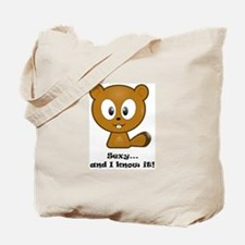 Sexy And I Know It Chipmunk Tote Bag