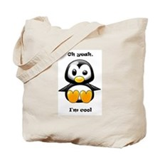 Oh Yeah, I'm Cool Penguin Tote Bag