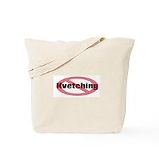 No Kvetching Tote Bag