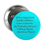 Let the Children Come Unto Me Large Button