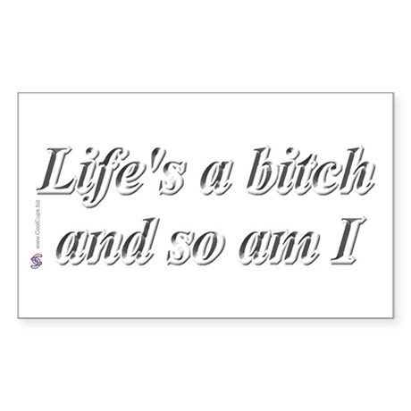 Life's a bitch (3) Rectangle Sticker