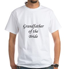 Grandfather of the Bride. White T-Shirt