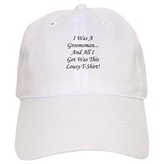 Groomsman Lousy Shirt Baseball Cap