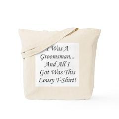 Groomsman Lousy Shirt Tote Bag