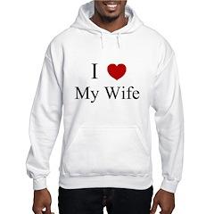 I (heart) My Wife! Hoodie