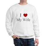 I (heart) My Wife! Sweatshirt