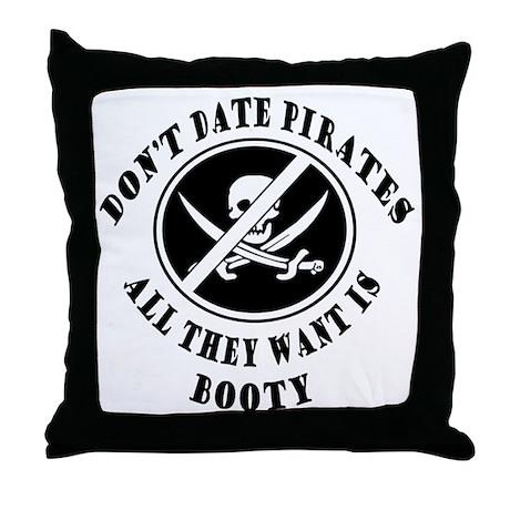 Don't Date Pirates Throw Pillow