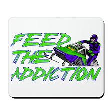 Feed The Addiction Mousepad