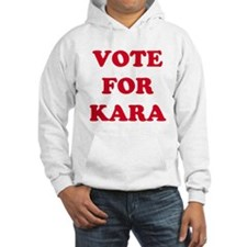 VOTE FOR KARA Hoodie Sweatshirt