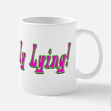 I'm Probably Lying - for Her Mug