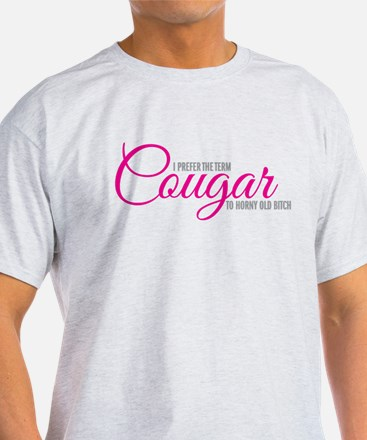I prefer the term Cougar T-Shirt