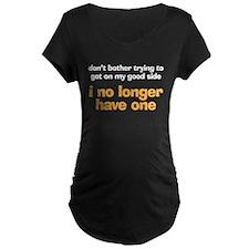 my good side T-Shirt