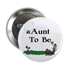 Aunt To Be Gardener Button