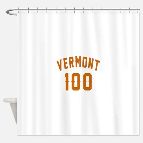 Vermont 100 Birthday Designs Shower Curtain