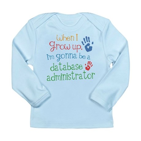 Future Database Administrator Long Sleeve Infant T