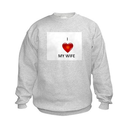 I Love my Wife Kids Sweatshirt