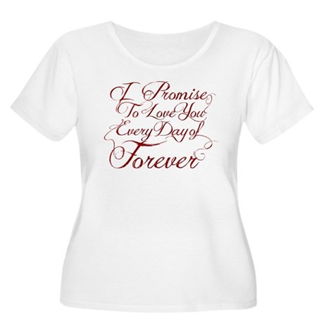 I Promise to Love You Everyday of Forever Women's