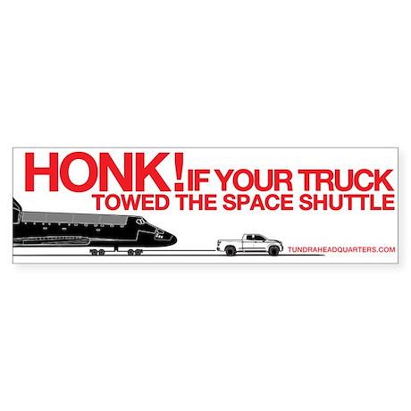 HONK! Tundra Towing Shuttle Bumper Sticker