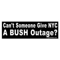 Give NYC a Bush Outage Bumper Bumper Sticker