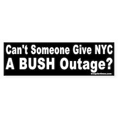 Give NYC a Bush Outage Bumper Bumper Sticker
