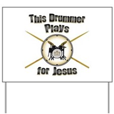 Drum for Jesus Yard Sign