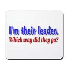 I'm Their Leader ... Mousepad