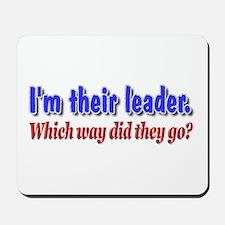 I'm Their Leader ... Mousepad