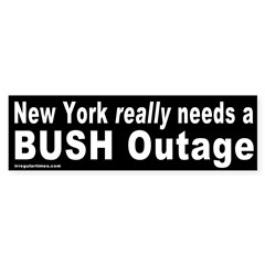 NY Needs a Bush Outage Bumper Bumper Sticker