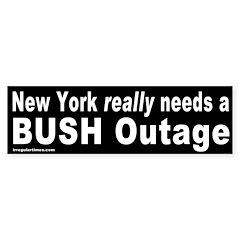 NY Needs a Bush Outage Bumper Bumper Sticker
