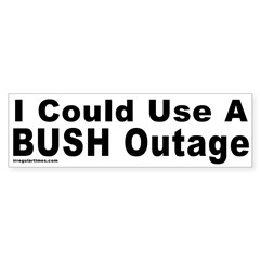 I could use a Bush Outage Bumper Bumper Sticker