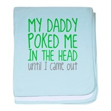 My Daddy Poked Me In The Head Until I Came Out-01