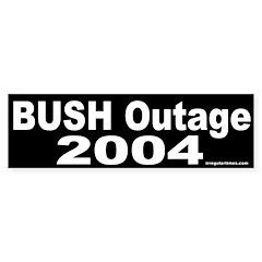 Bush Outage 2004 Bumper Bumper Sticker