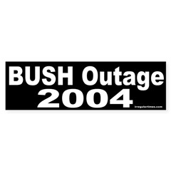 Bush Outage 2004 Bumper Bumper Sticker