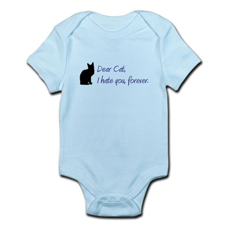Dear Cat, I hate you, forever. Infant Bodysuit