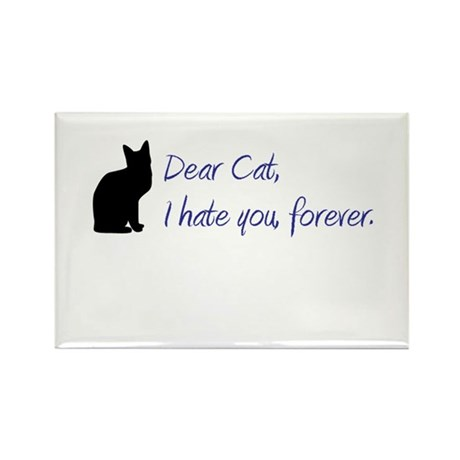 Dear Cat, I hate you, forever. Rectangle Magnet