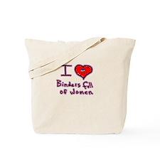 i love binders full of women Mitt Romney Tote Bag
