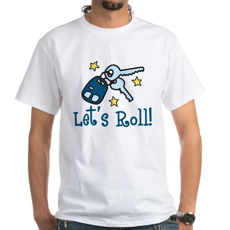 Lets Roll White T-Shirt