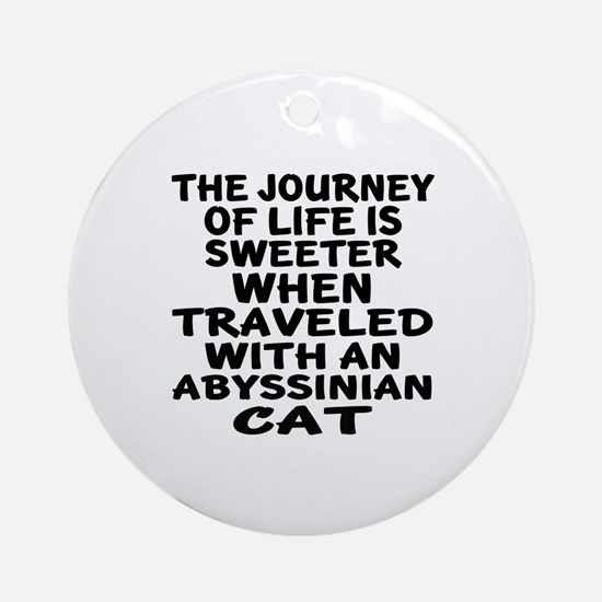 Traveled With abyssinian Cat Round Ornament