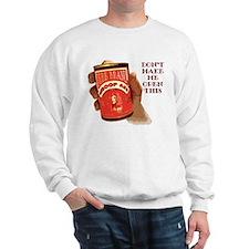 Can 'O Whoop Ass Sweatshirt