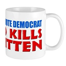 """Every Time You Vote Democrat"" Mug"