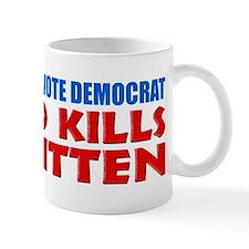 """Every Time You Vote Democrat"" Mug"
